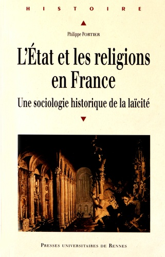 Philippe Portier - L'Etat et les religions en France - Une sociologie historique de la laïcité.