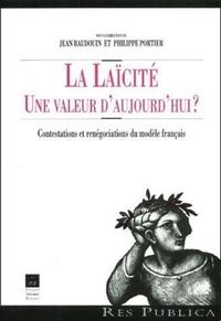 Philippe Portier et  Collectif - La laïcité, une valeur d'aujourd'hui ? Contestations et renégociations du modèle français.