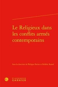 Philippe Portier et Frédéric Ramel - Le religieux dans les conflits armés contemporains.