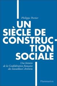 Un siècle de construction sociale - Une histoire de la Confédération française des travailleurs chrétiens.pdf