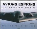 Philippe Poulet - Avions espions & bombardiers furtifs.