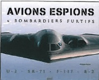 Philippe Poulet - Avions espions & bombardiers furtifs.