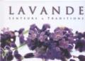 Philippe Poulet - Lavande senteurs et traditions - Edition bilingue français-anglais.