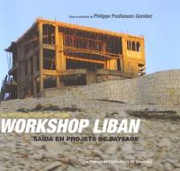 Philippe Poullaouec-Gonidec - Workshop au Liban - Saïda en projets de paysage, Edition bilingue français-anglais.