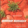 Philippe Poullaouec-Gonidec - Workshop Marrakech - La palmeraie en paysages.