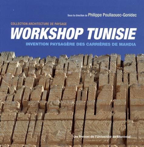 Philippe Poullaouec-Gonidec - Workshop Tunisie - Invention paysagère des carrières de Mahdia.