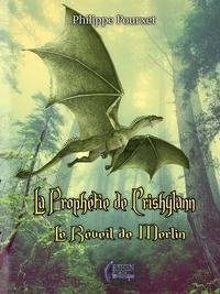 Philippe Pourxet - La prophétie de Crishylann - Le réveil de Merlin.