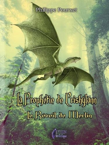 La prophétie de Crishylann. Le réveil de Merlin