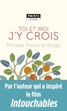 Philippe Pozzo di Borgo - Toi et moi, j'y crois.