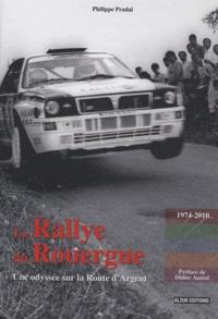 Philippe Pradal - Le Rallye du Rouergue - Une odyssée sur la Route d'Argent.