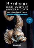 Philippe Prévôt et Richard Zéboulon - Bordeaux, petits secrets et grandes histoires (T1).