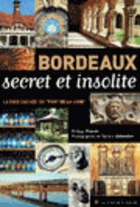 Philippe Prévôt - Bordeaux secret et insolite.
