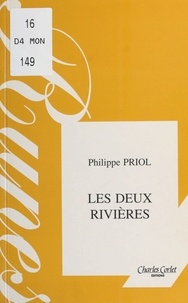 Philippe Priol - Les deux rivières - Étude pour une enfance.