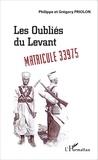 Philippe Priolon et Grégory Priolon - Les oubliés du Levant - Matricule 33975.