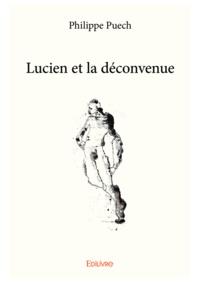 Philippe Puech - Lucien et la déconvenue.