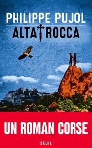 Philippe Pujol - Alta Rocca.