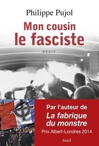 Philippe Pujol - Mon cousin le fasciste.