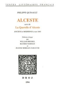 Philippe Quinault - Alceste - Suivi de La Querelle d'Alceste. Anciens et modernes avant 1680.