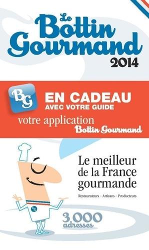 Le bottin gourmand. Le meilleur de la France gourmande  Edition 2014