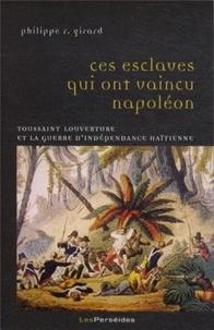 Cjtaboo.be Ces esclaves qui ont vaincu Napoléon - Toussaint Louverture et la guerre d'indépendance haïtienne (1801-1804) Image