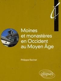 Philippe Racinet - Moines et monastères en Occident au Moyen Age.