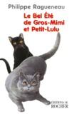 Philippe Ragueneau - Le bel été de Gros-Mimi et Petit-Lulu - Récit.