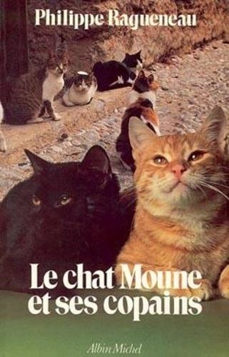 Philippe Ragueneau - Le Chat Moune et ses copains.