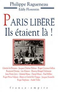 Philippe Ragueneau - Paris libéré - Ils étaient là !.