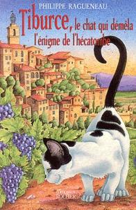 Philippe Ragueneau - Tiburce, le chat qui démêla l'énigme de l'hécatombe.