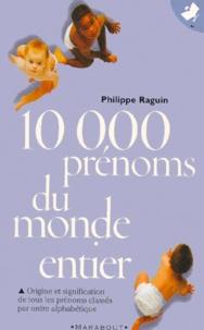 Philippe Raguin - 10000 prénoms du monde entier.