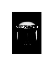Philippe Rahmy - Architecture nuit - de la chambre comme franchissement de fiction pour dire la nuit de la ville.