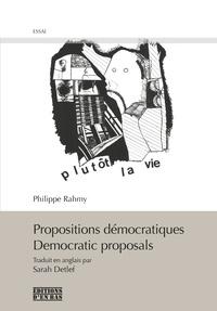 Philippe Rahmy - Propositions démocratiques.