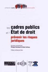 Philippe Raimbault et Didier Cultiaux - Les cadres publics et l'Etat de droit : prévenir les risques juridiques.