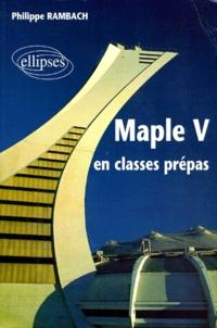 Philippe Rambach - Maple V en classes prépas.