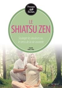 Le Shiatsu zen - Philippe Ramel-Sokol |