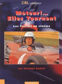 Philippe Ramlot - Moteur !... Elles tournent. - Les Ferrari au cinéma.