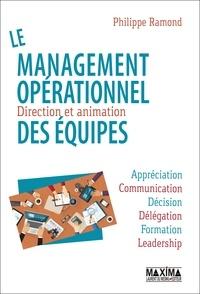 Philippe Ramond - Le management opérationnel des équipes - Direction et animation.