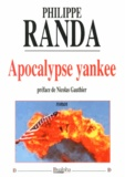 Philippe Randa - Apocalypse yankee.