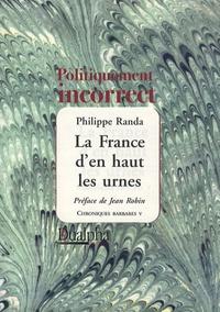 Philippe Randa - Chroniques barbares - Tome 5, La France d'en haut les urnes.