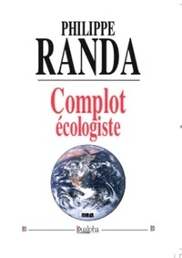 Philippe Randa - Complot écologiste.