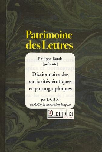 Philippe Randa - Dictionnaire des curiosités érotiques et pornographiques.