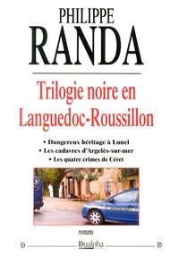 Philippe Randa - Trilogie noire en Languedoc-Roussillon.