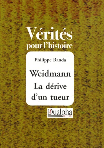 Philippe Randa - Weidmann - La dérive d'un tueur.