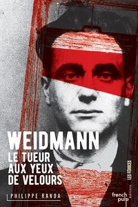 Philippe Randa - Weidmann - Le tueur aux yeux de velours.