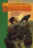 Philippe Randol - Chasseurs de Dragons Tome 8 : Le retour de Zoria.