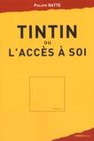 Philippe Ratte - Tintin ou l'accès à soi.