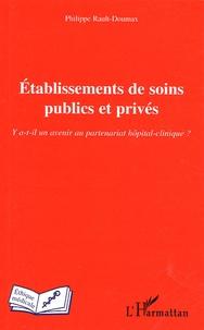 Etablissements de soins publics et privés - Y a-t-il un avenir au partenariat hôpital-clinique ?.pdf