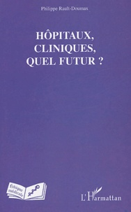 Hôpitaux, cliniques, quel futur ?.pdf