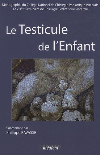 Philippe Ravasse - Le testicule de l'Enfant - 18e Séminaire de Chirurgie Pédiatrique Viscérale.