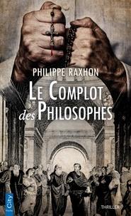 Philippe Raxhon - Le complot des philosophes.